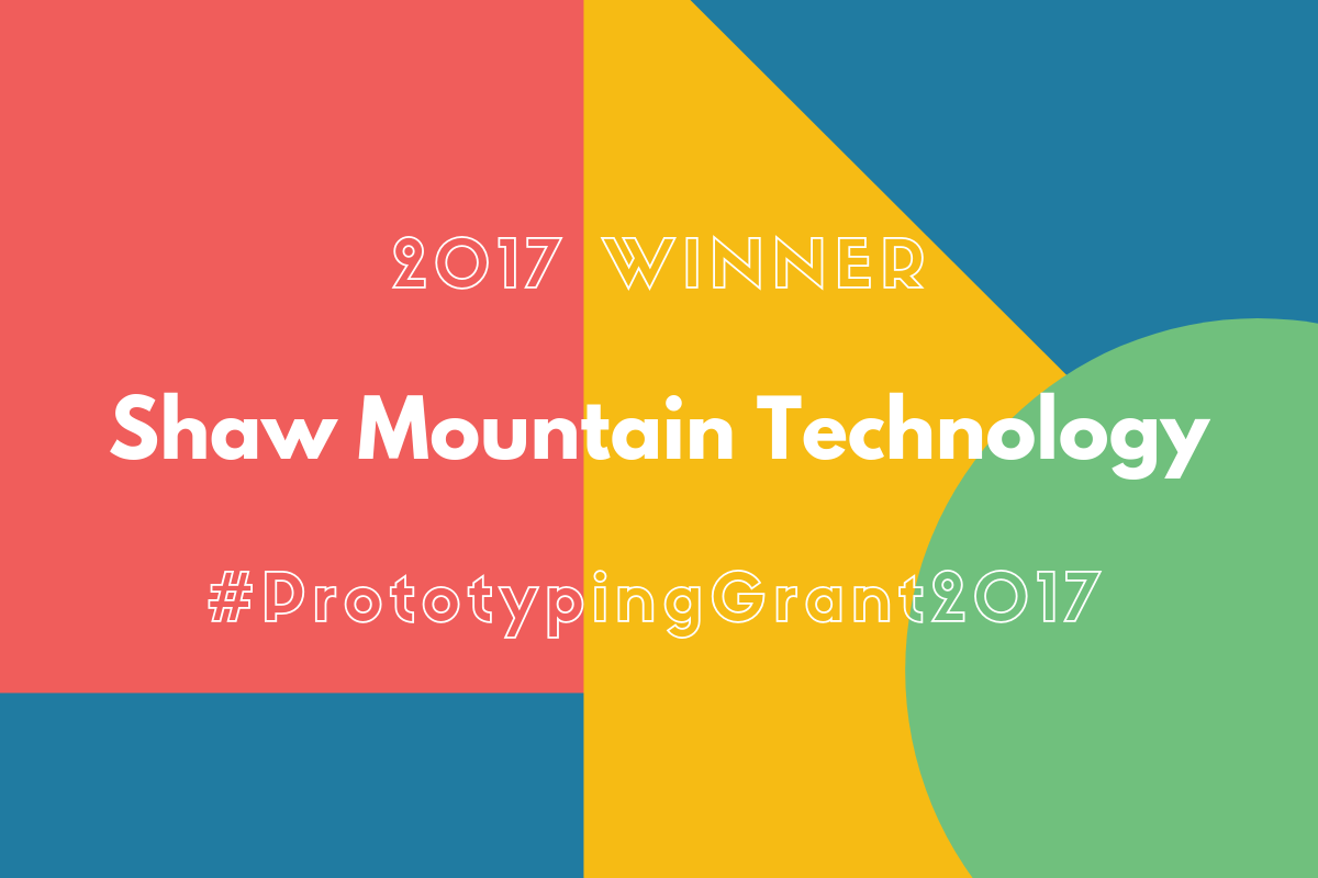 The Prototyping Grant 2016-2017 Winner - Shaw Mountain Technology